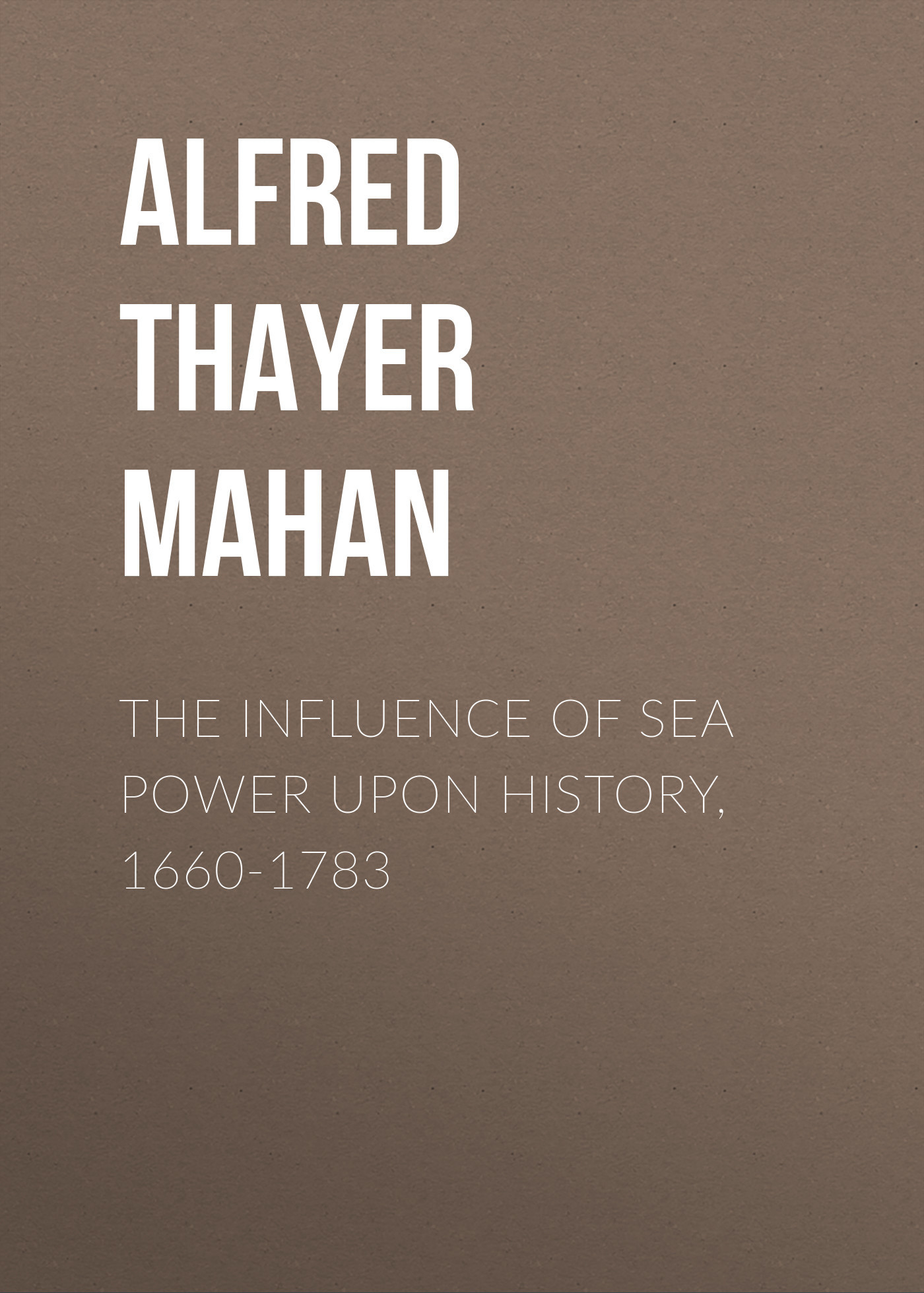 Alfred Thayer Mahan The Influence of Sea Power Upon History, 1660-1783 archon d34vr underwater video diving photography flashlight