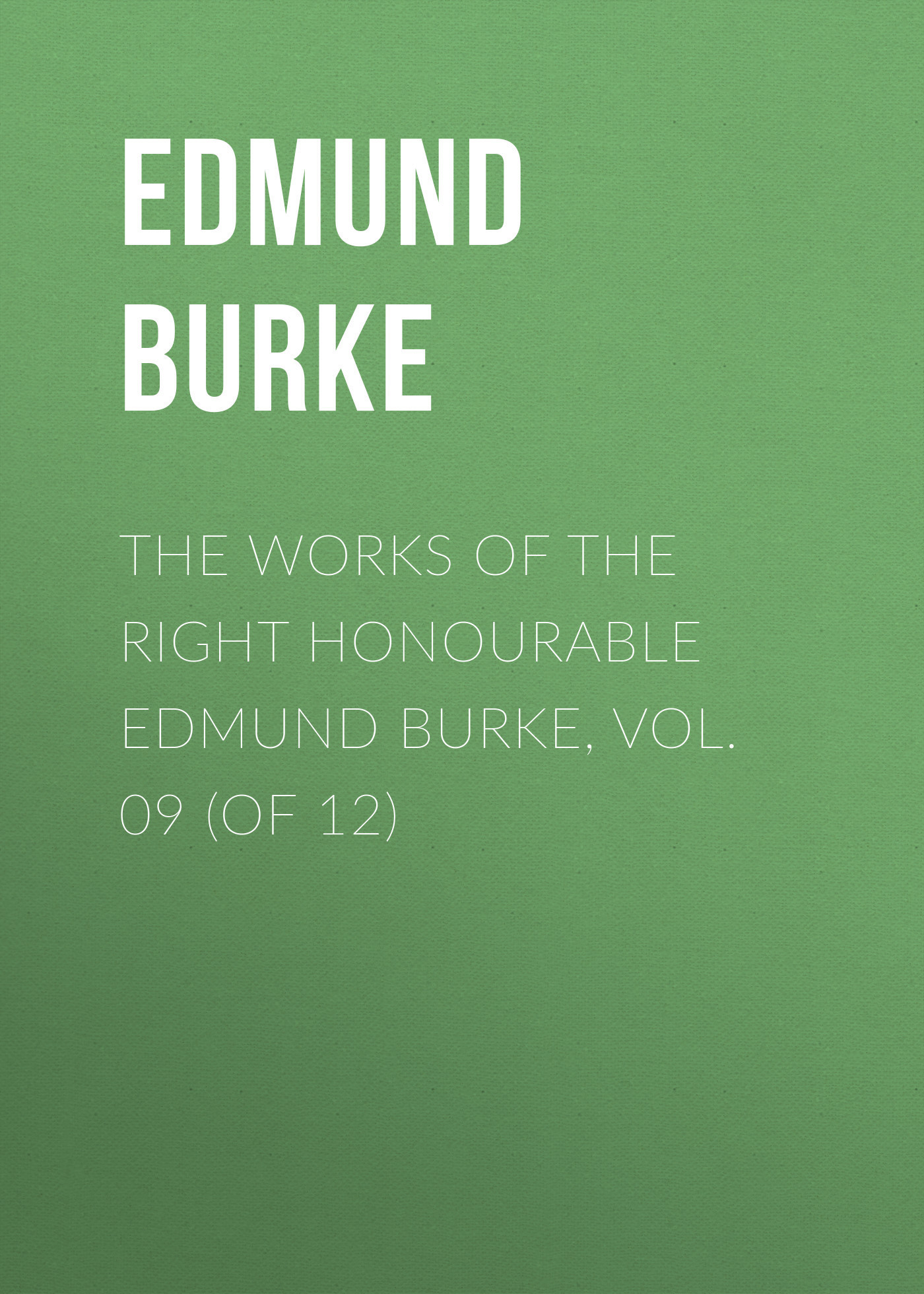 Edmund Burke The Works of the Right Honourable Edmund Burke, Vol. 09 (of 12) new arrival 20w 2500lm epistar cob chip h1 led head lights bulb 12v 24v auto car daytime running light headlights 6000k white
