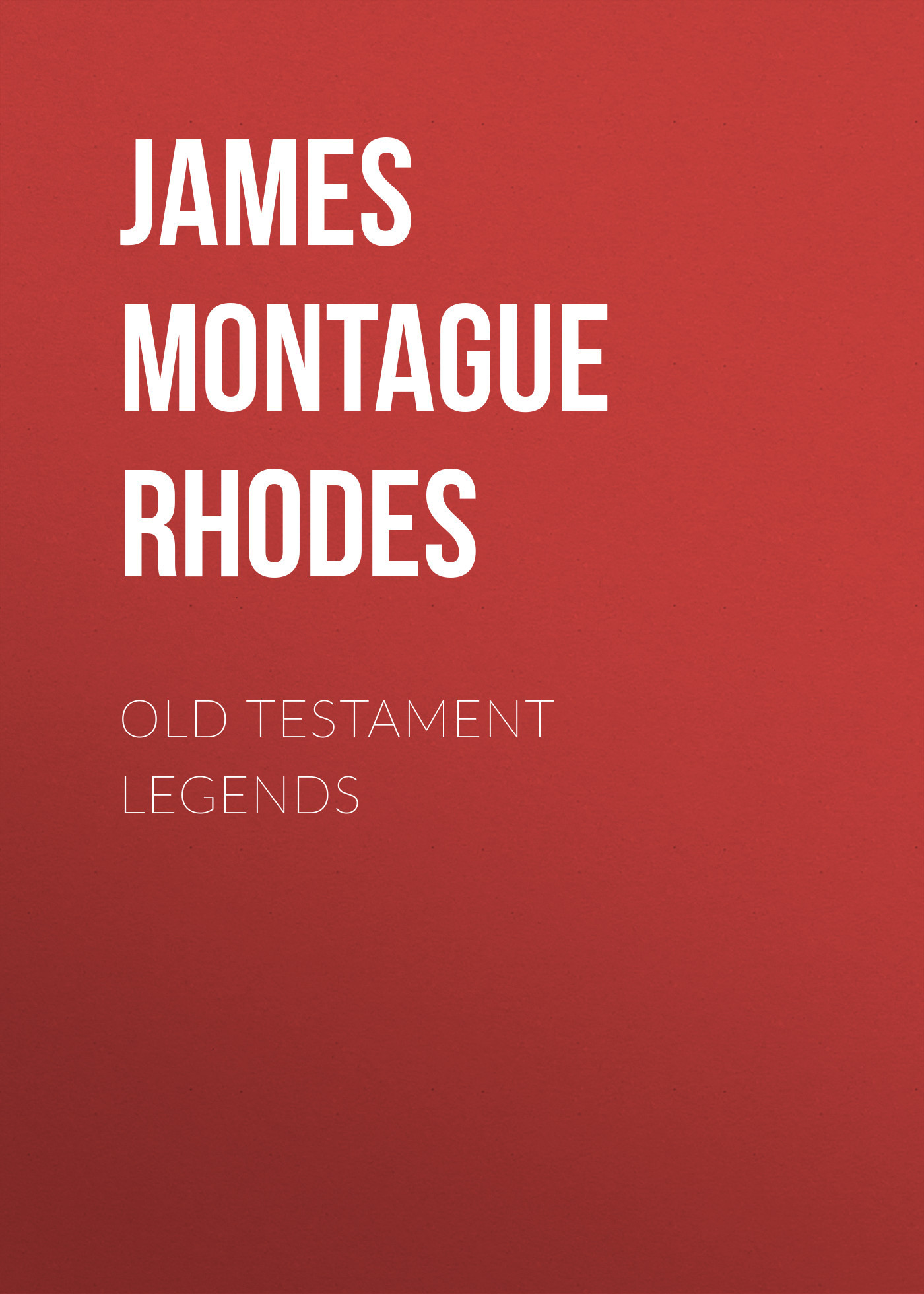 James Montague Rhodes Old Testament Legends