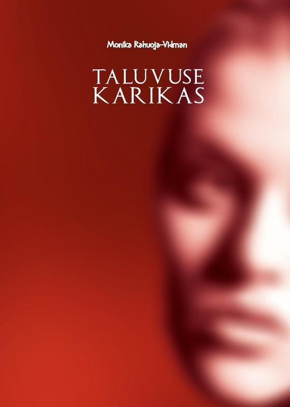Monika Rahuoja-Vidman Taluvuse karikas ISBN: 9789949384921 monika rahuoja vidman taluvuse karikas