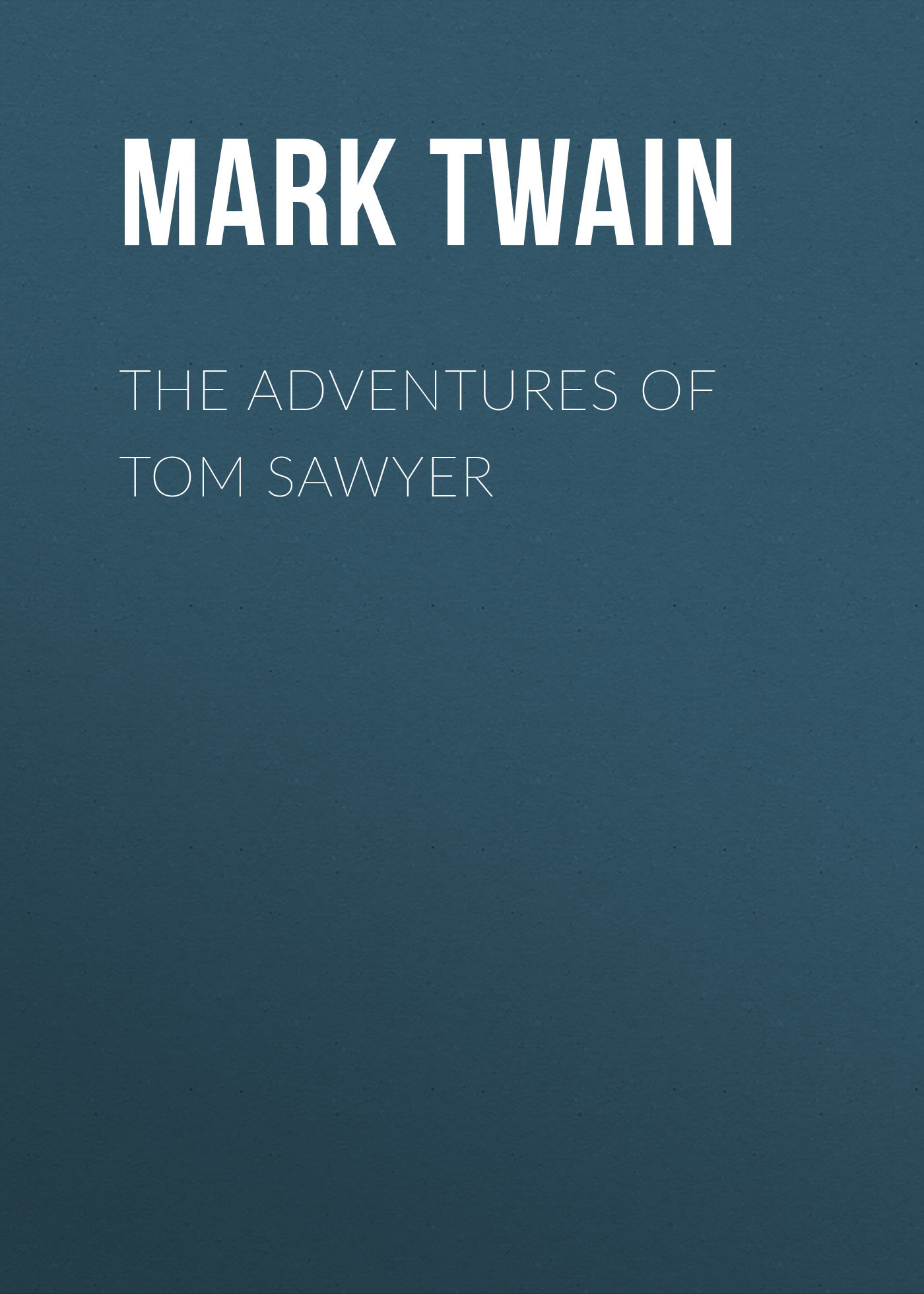 Марк Твен The Adventures of Tom Sawyer марк твен the prince and the pauper