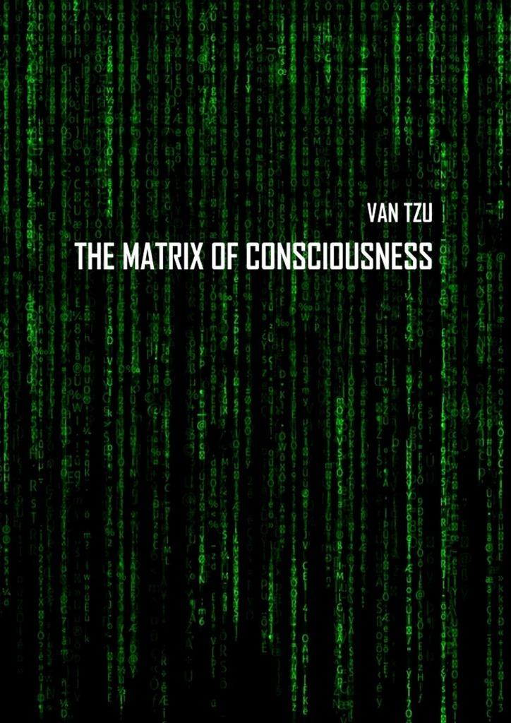 The Matrix ofConsciousness