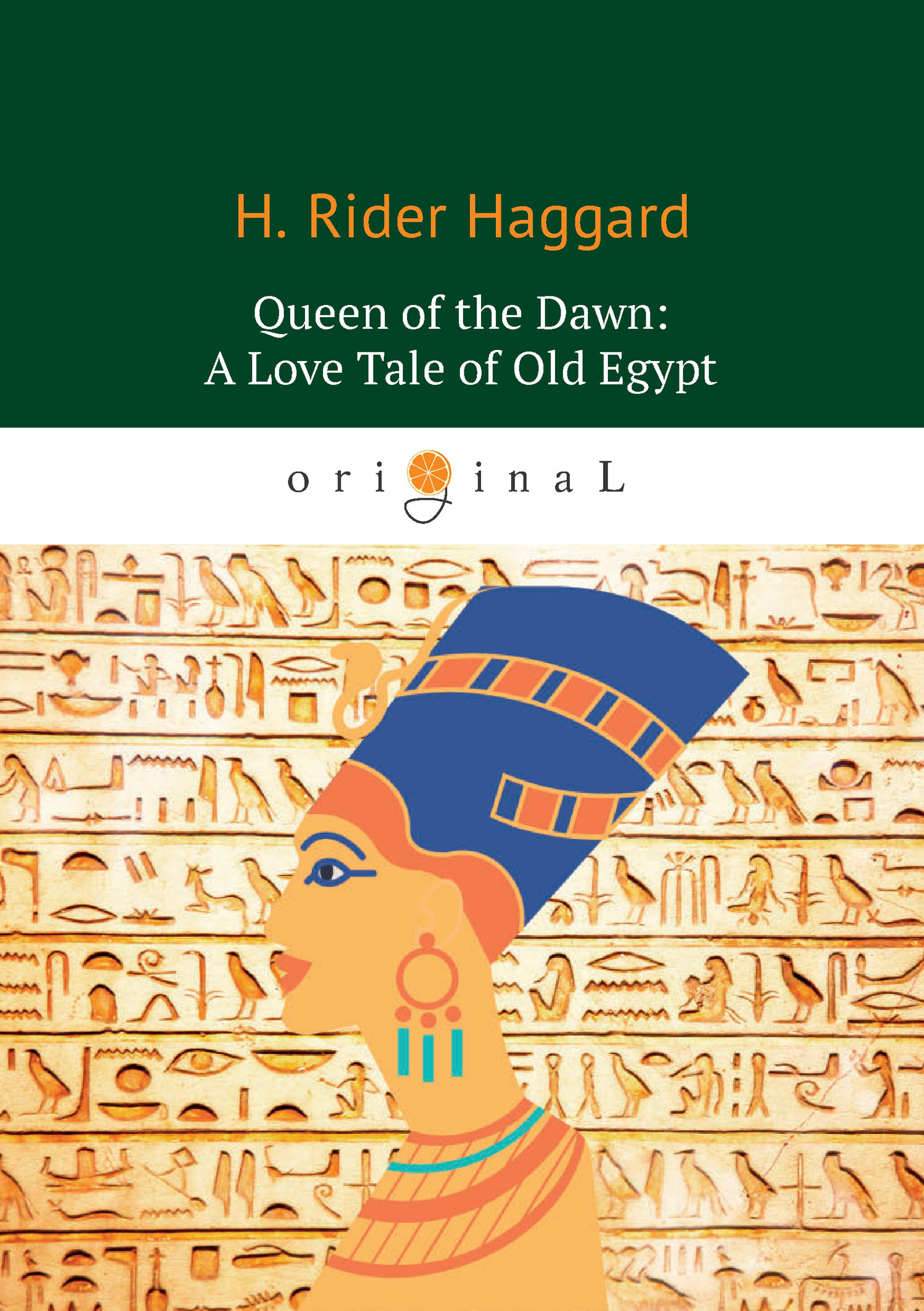 Генри Райдер Хаггард Queen of the Dawn: A Love Tale of Old Egypt ISBN: 978-5-521-06632-2 locations