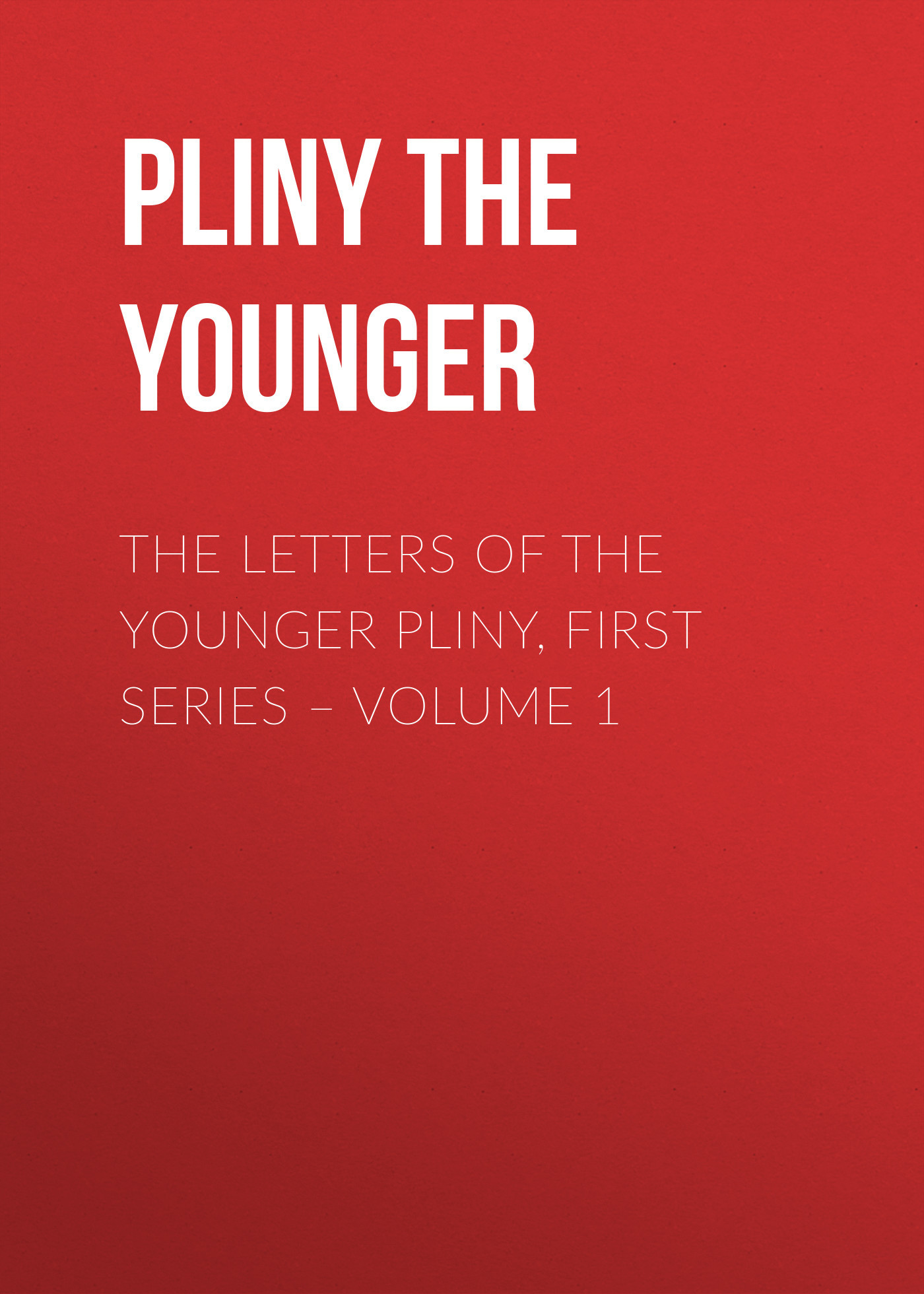 Pliny the Younger The Letters of the Younger Pliny, First Series – Volume 1 secret warriors the complete collection volume 1