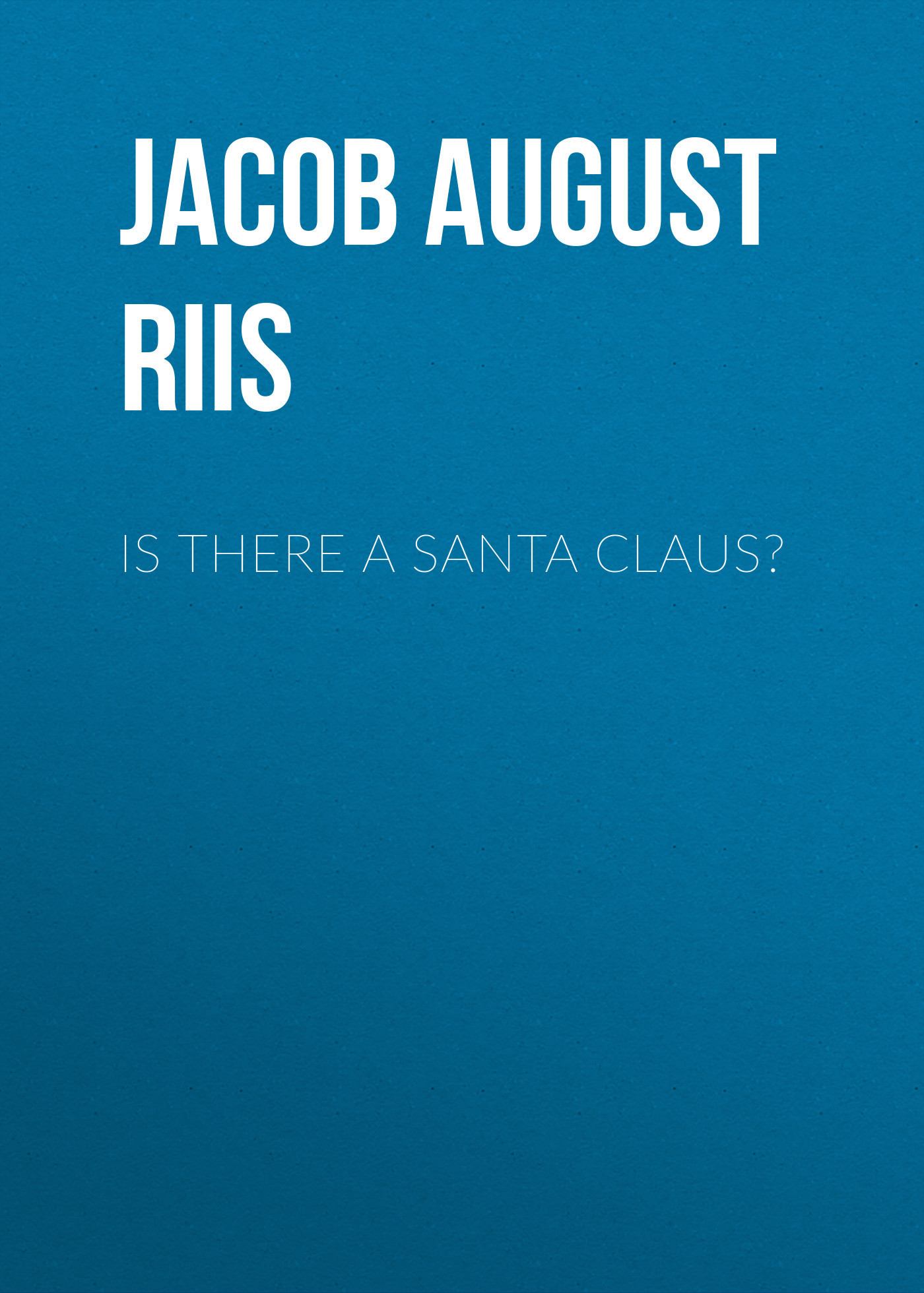 Jacob August Riis Is There a Santa Claus? christmas ornaments plush toys santa claus stuffed