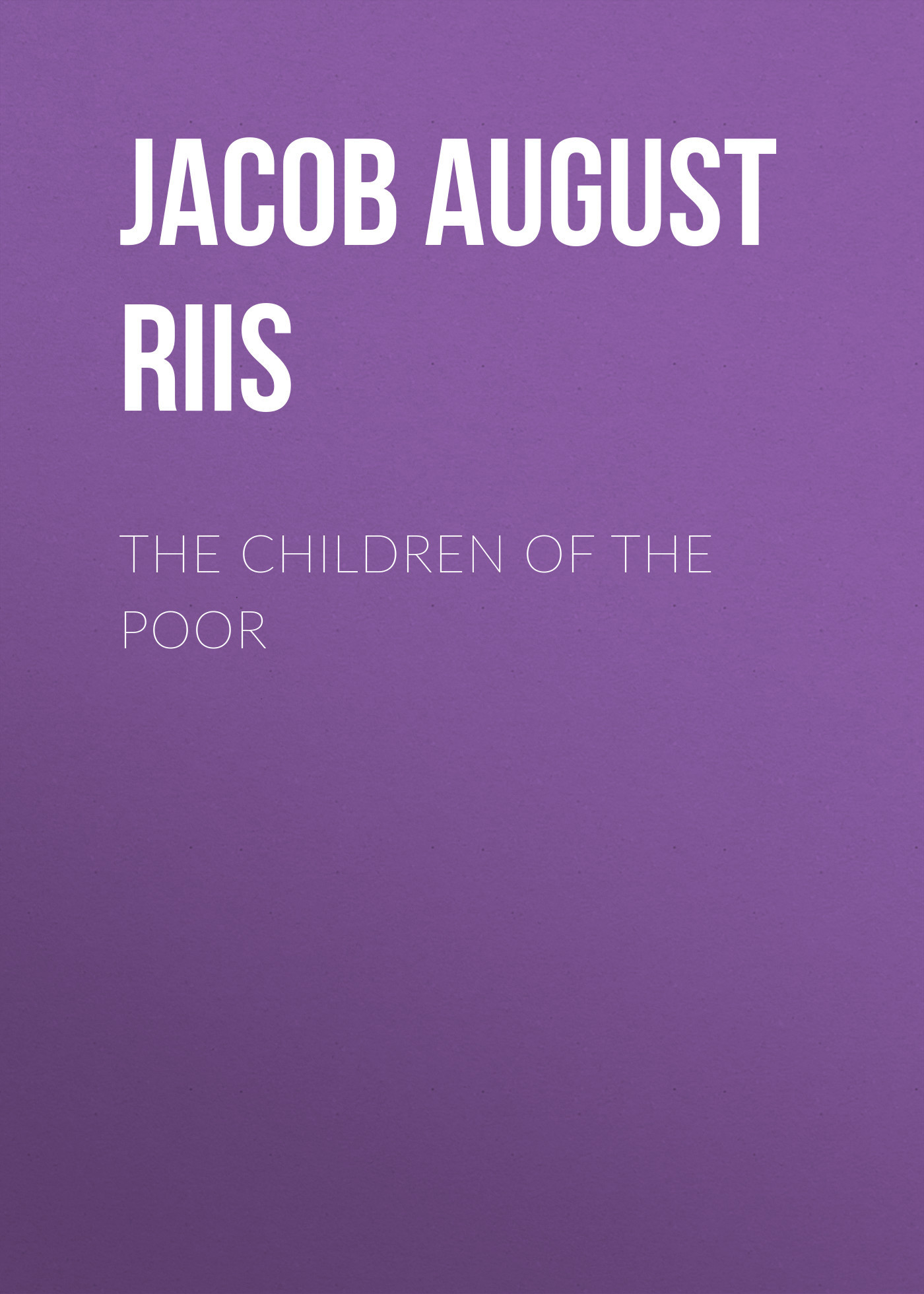 Jacob August Riis The Children of the Poor картридер defender ultra usb 2 0 83500