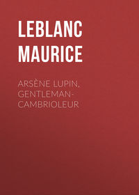 Leblanc Maurice - Ars?ne Lupin, gentleman-cambrioleur