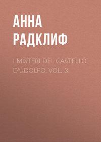 Анна Радклиф - I misteri del castello d'Udolfo, vol. 3