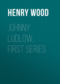 - Johnny Ludlow, First Series