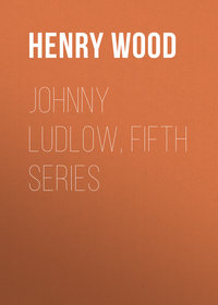 - Johnny Ludlow, Fifth Series