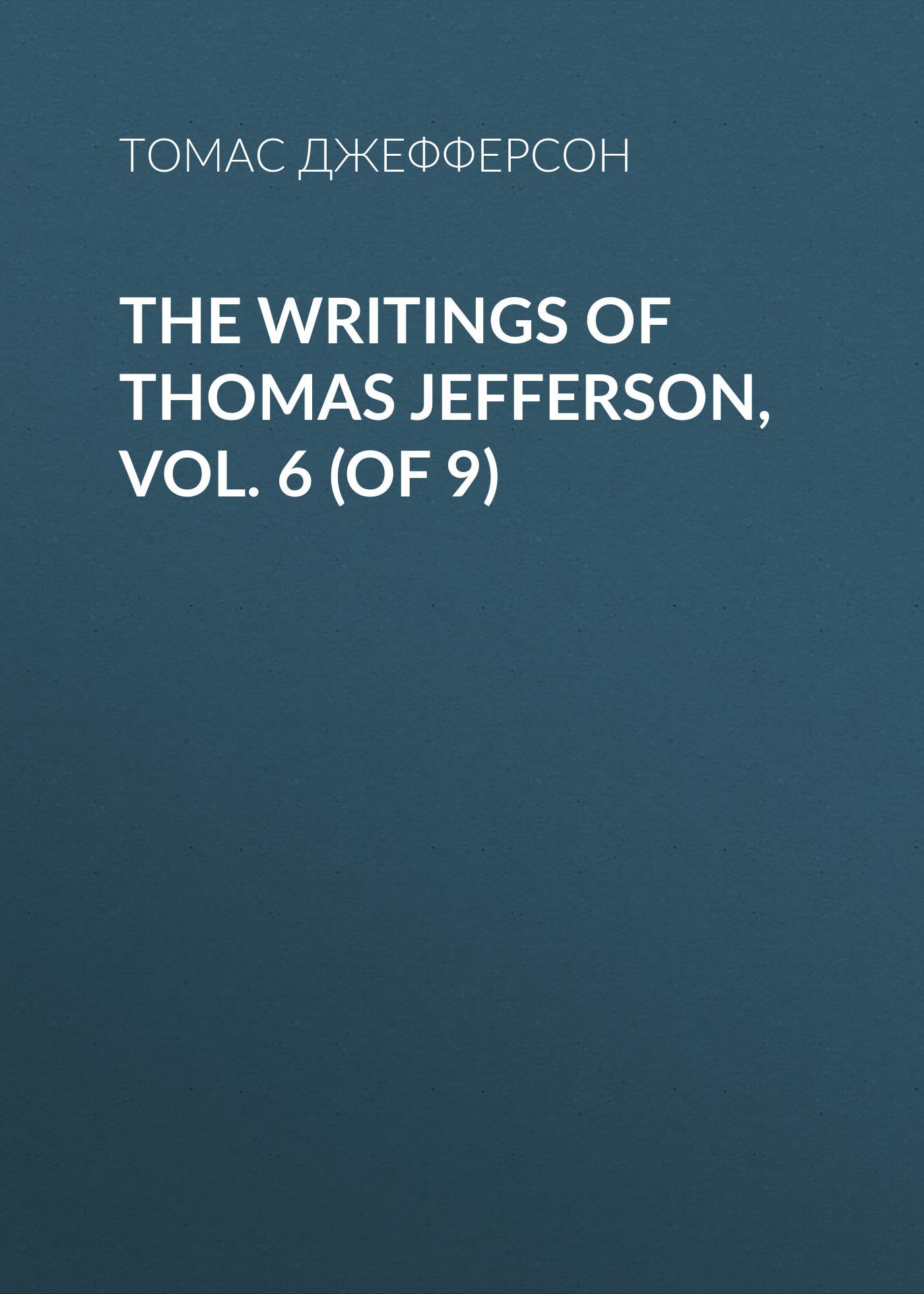 Томас Джефферсон The Writings of Thomas Jefferson, Vol. 6 (of 9) direct heating n16e gt a1 n16e gx a1 n15e gx a2 n15e gt a2 stencil