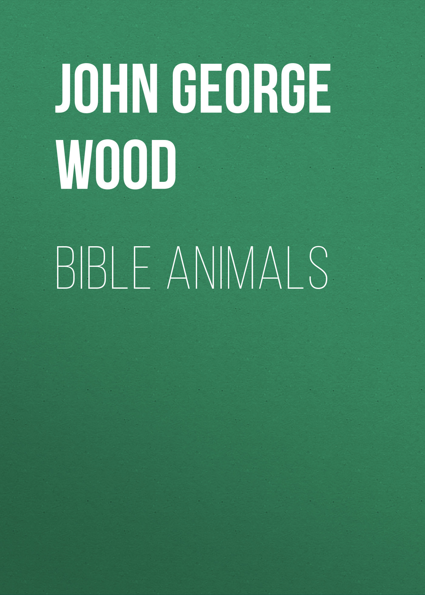 John George Wood Bible Animals