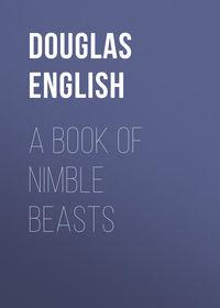 Douglas English - A Book of Nimble Beasts