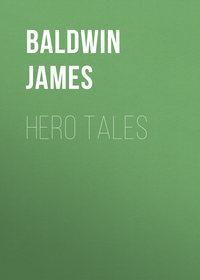 Baldwin James - Hero Tales