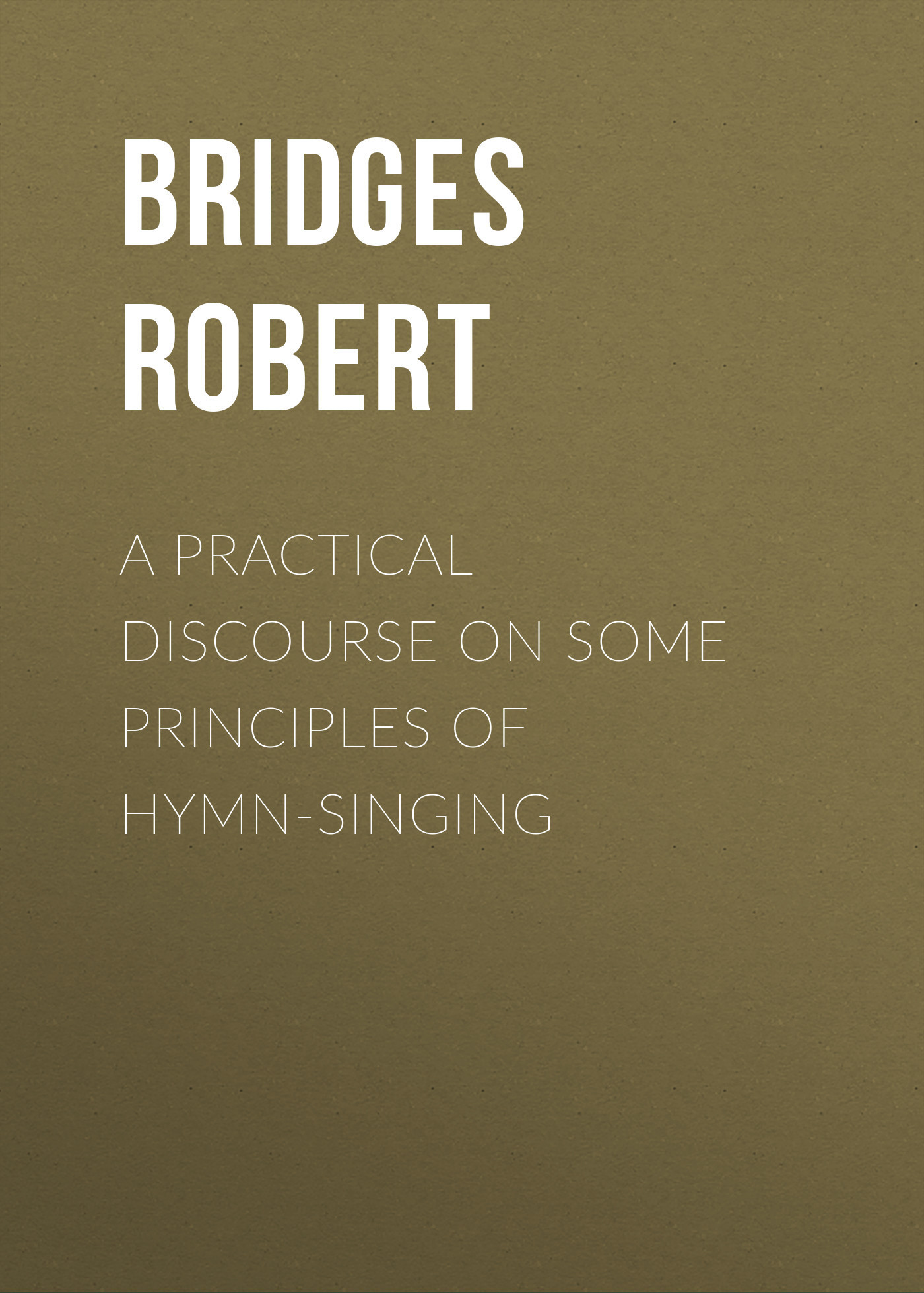 Bridges Robert A Practical Discourse on Some Principles of Hymn-Singing strategies behind humor formation a discourse pragmatic aspect