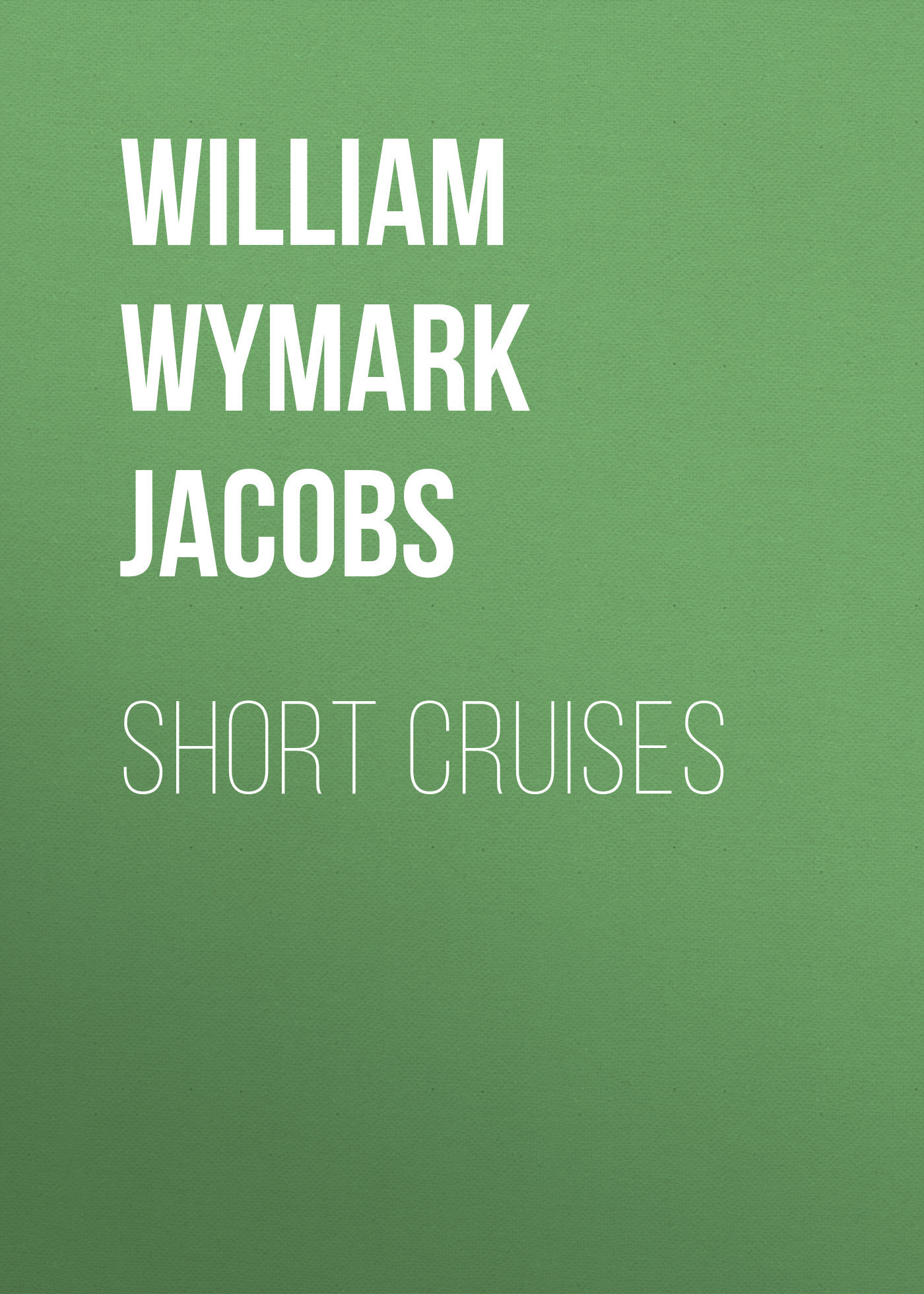 William Wymark Jacobs Short Cruises ford r the essential tales of chekhov