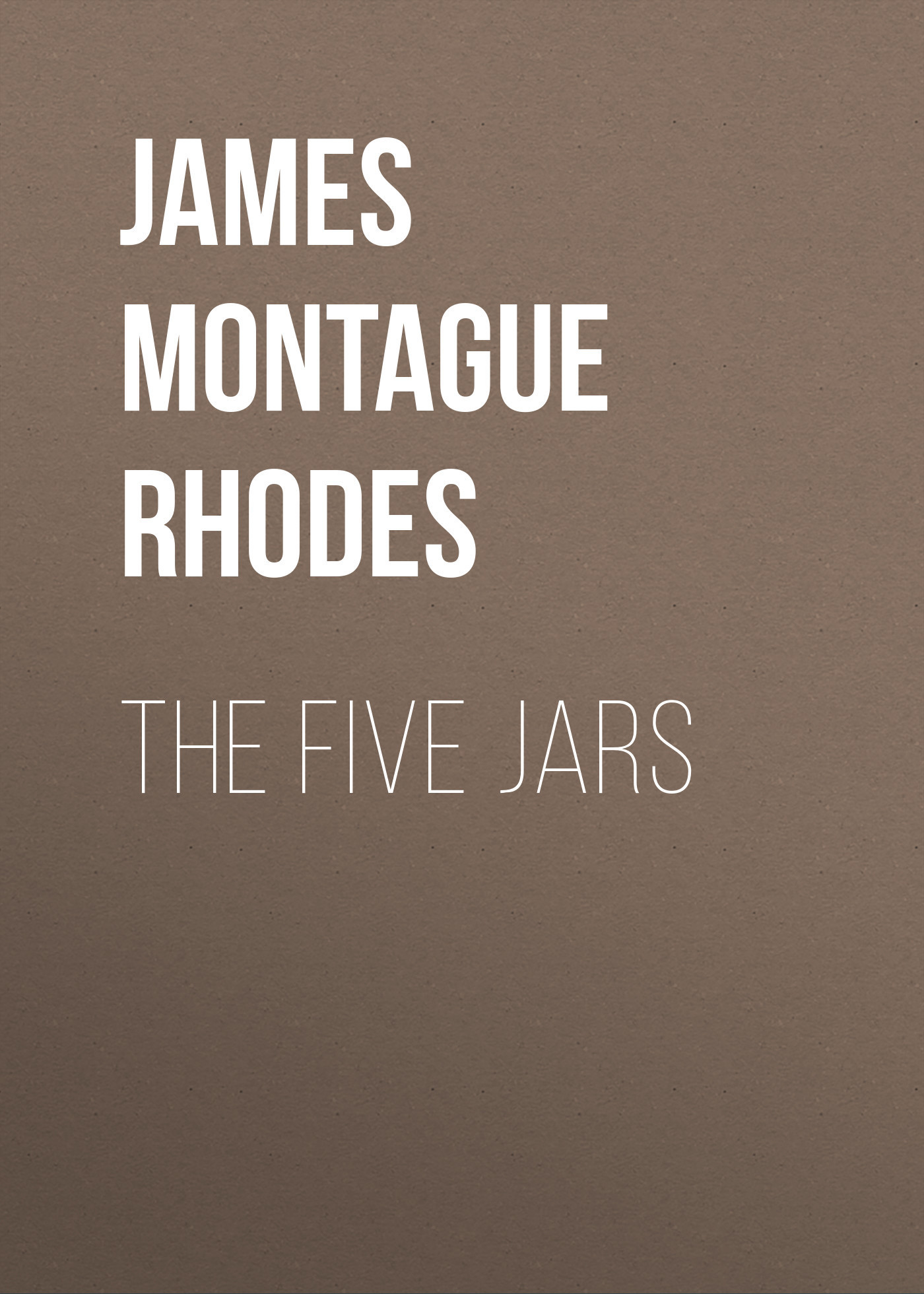 James Montague Rhodes The Five Jars