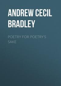 Andrew Cecil Bradley - Poetry for Poetry's Sake