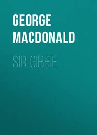 George MacDonald - Sir Gibbie