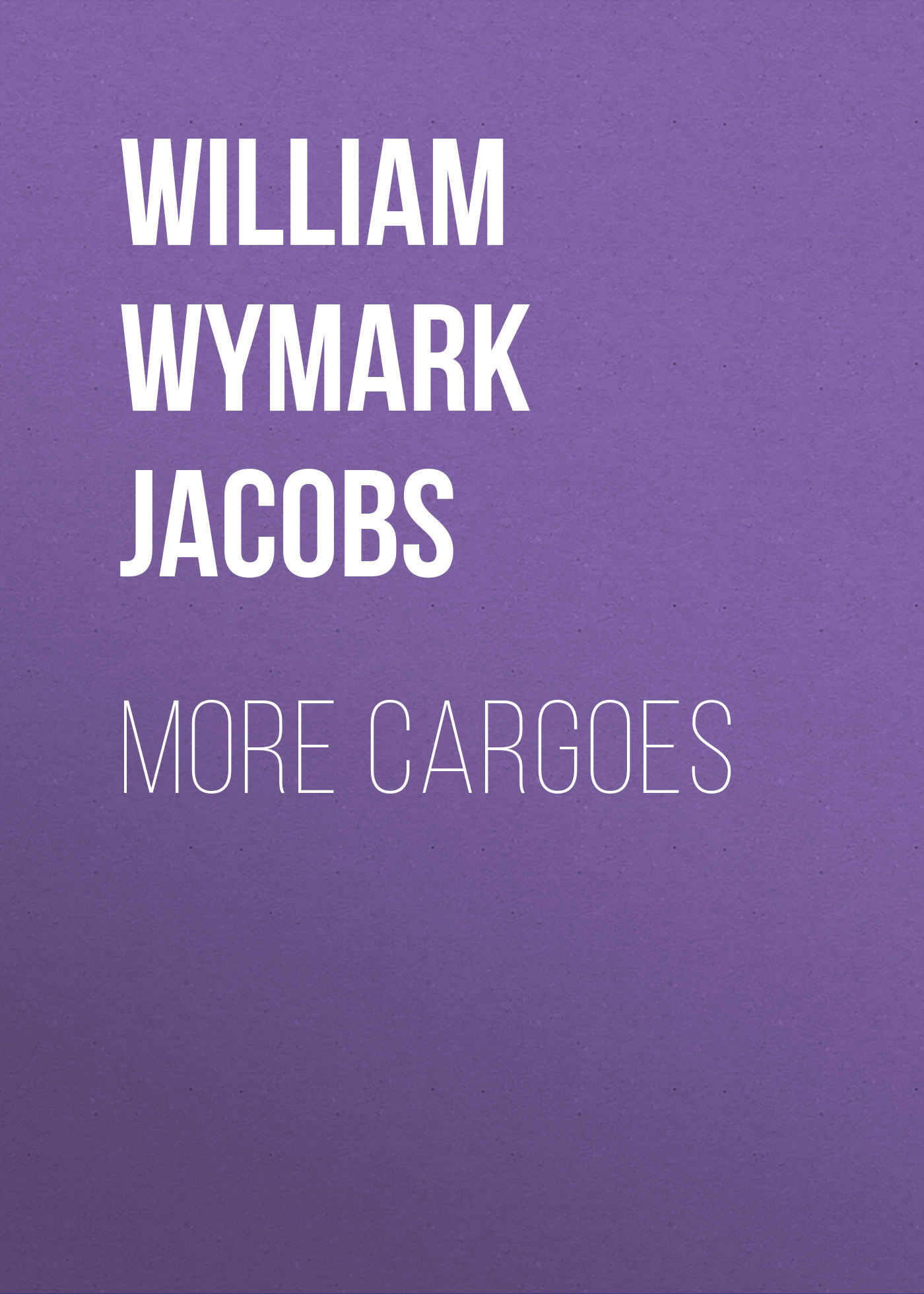 William Wymark Jacobs More Cargoes william wymark jacobs admiral peters