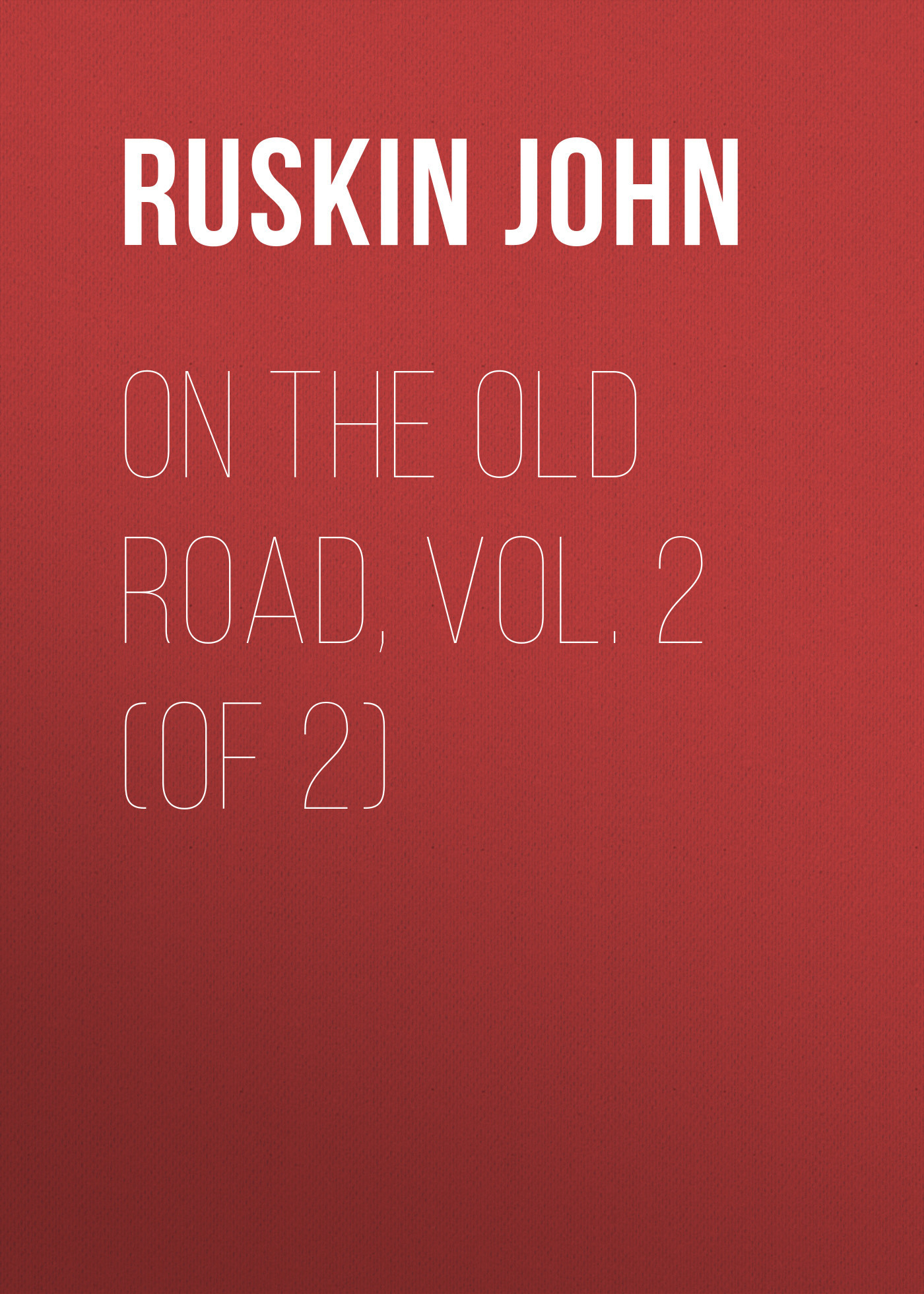 Ruskin John On the Old Road, Vol. 2 (of 2) насос fladen