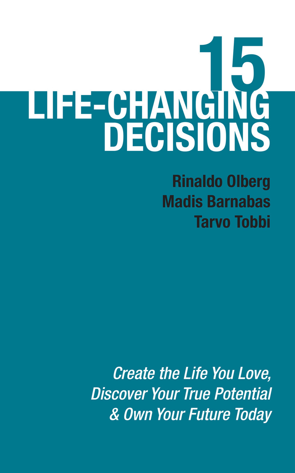 Tarvo Tobbi 15 Life-Changing Decisions мультиварка polaris pmc 0347ad black