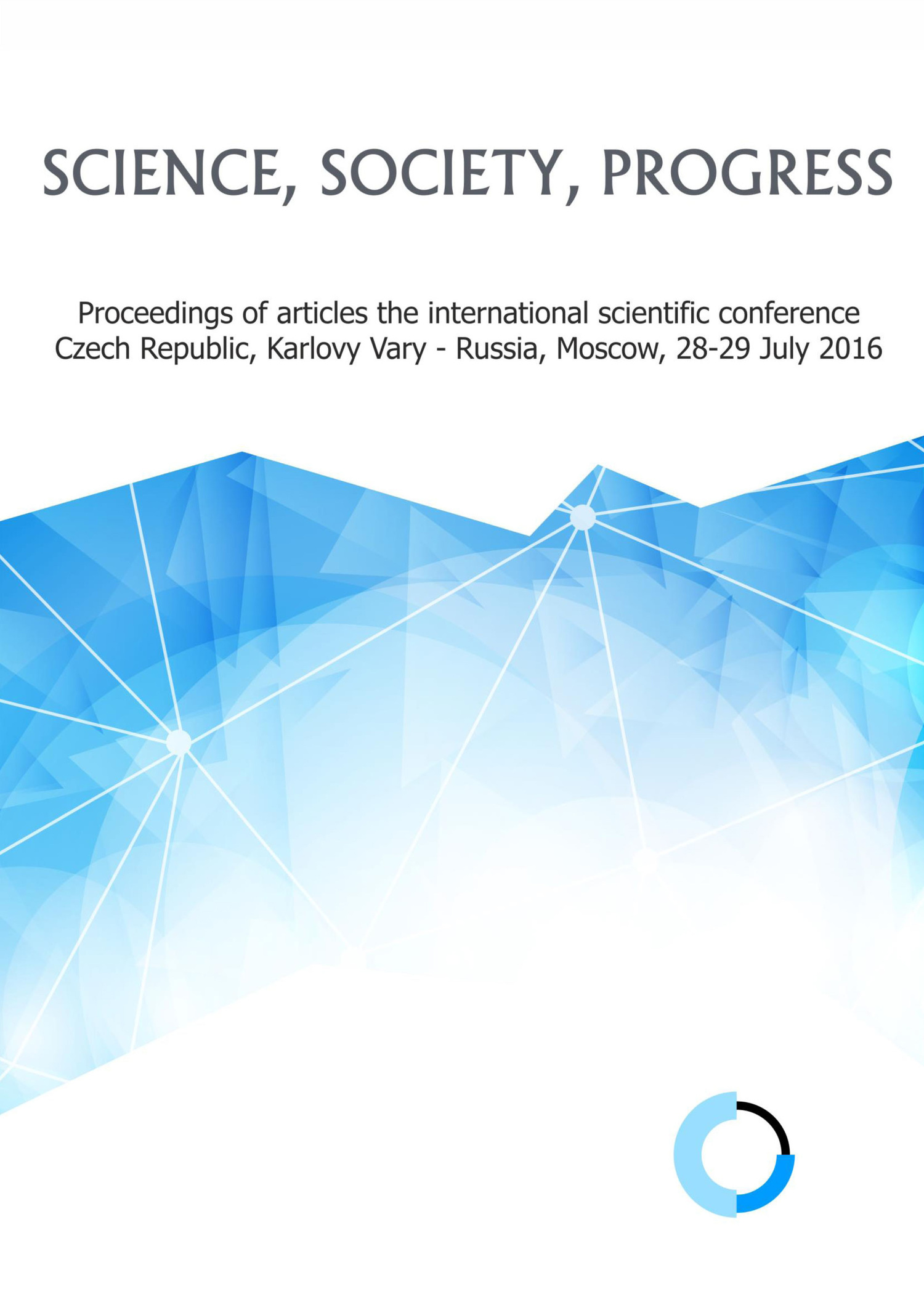 Сборник статей Science, society, progress. Proceedings of articles the international scientific conference. Czech Republic, Karlovy Vary – Russia, Moscow, 28-29 July 2016 poland czech republic