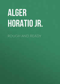 Alger Horatio Jr. - Rough and Ready