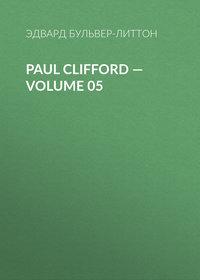 - Paul Clifford — Volume 05