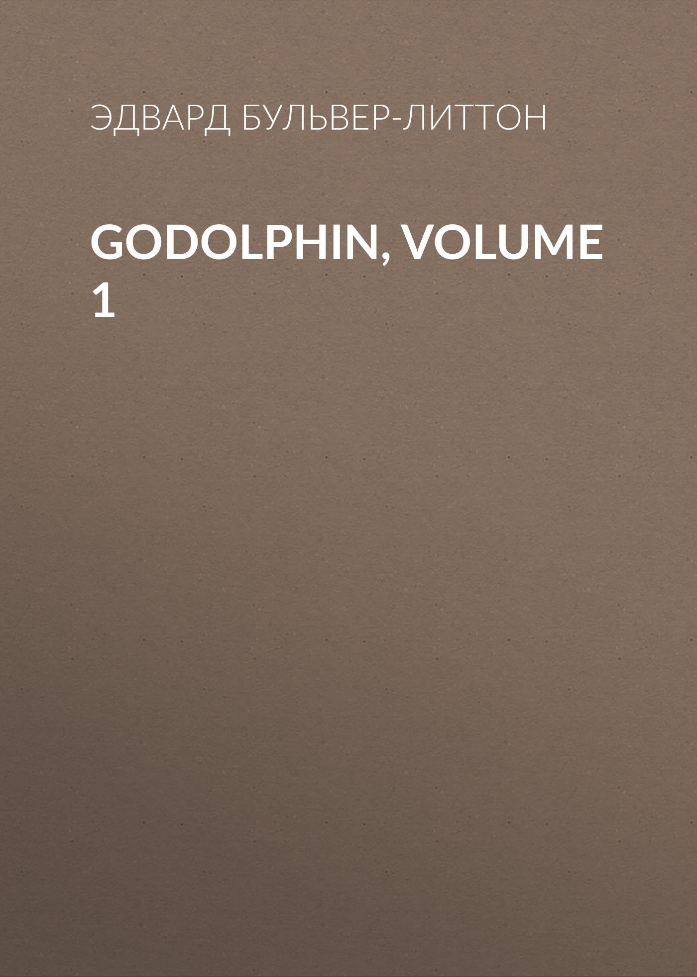 Эдвард Бульвер-Литтон Godolphin, Volume 1 j parker r algorithms for image processing and computer vision