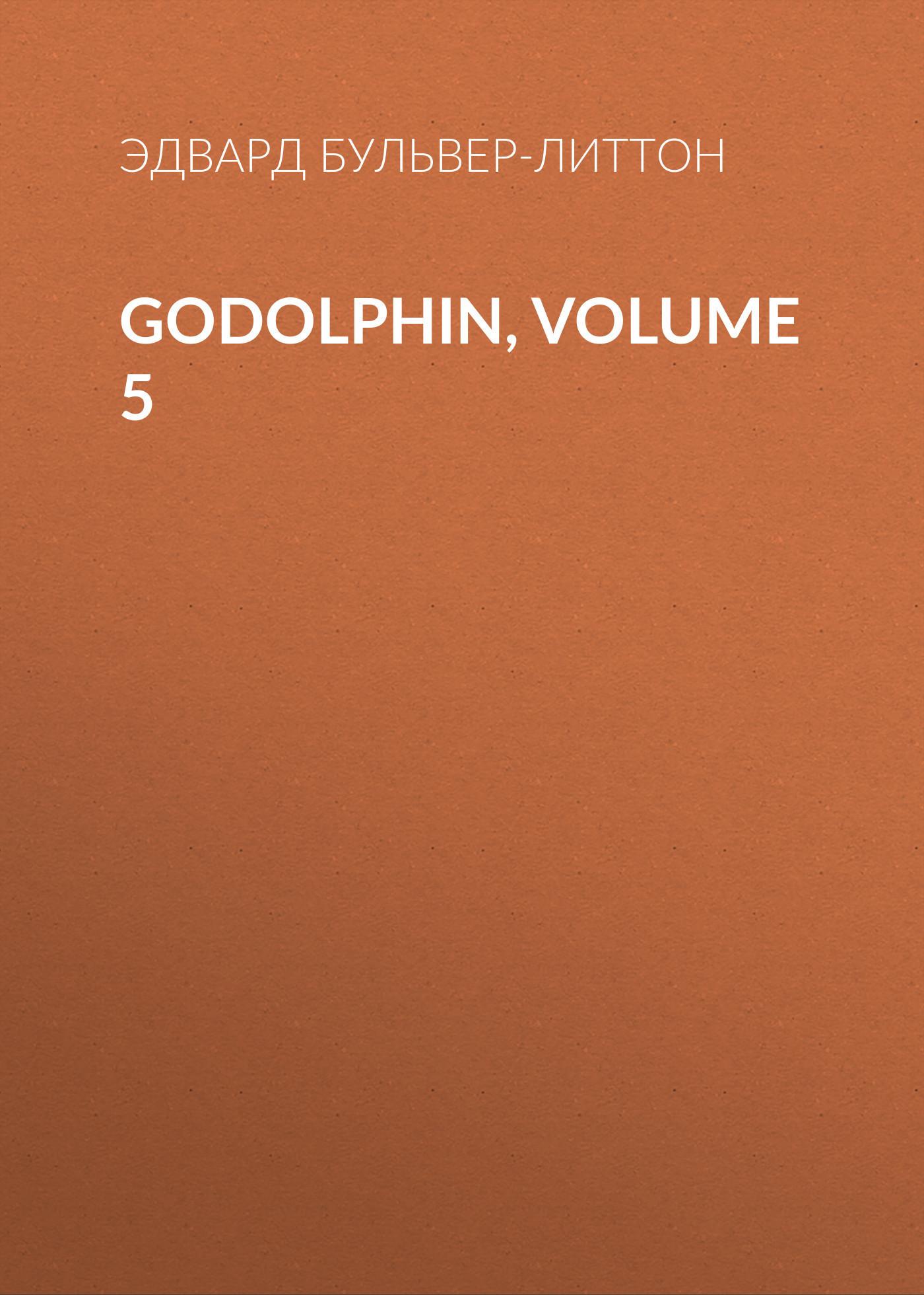 Эдвард Бульвер-Литтон Godolphin, Volume 5 uncanny avengers volume 5