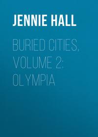 Jennie Hall - Buried Cities, Volume 2: Olympia