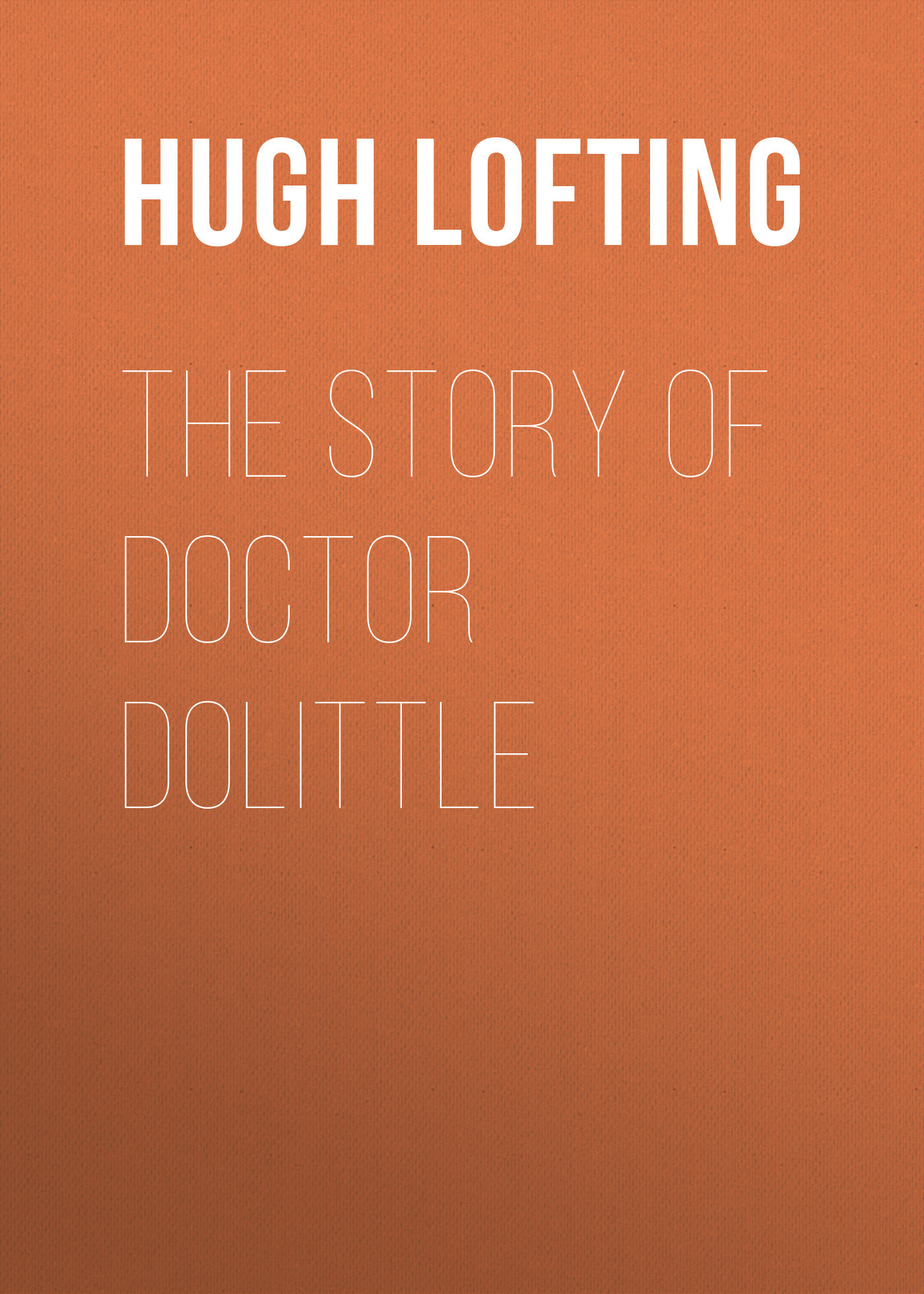 Hugh Lofting The Story of Doctor Dolittle пальто alix story alix story mp002xw13vur