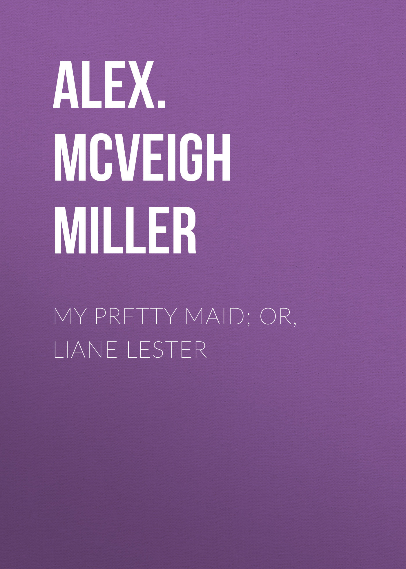 Alex. McVeigh Miller My Pretty Maid; or, Liane Lester noppies women s maternity dress liane