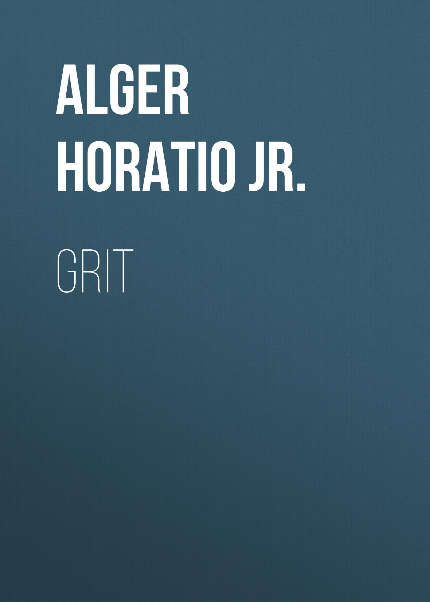 Alger Horatio Jr. Grit horatio alger jr digging for gold