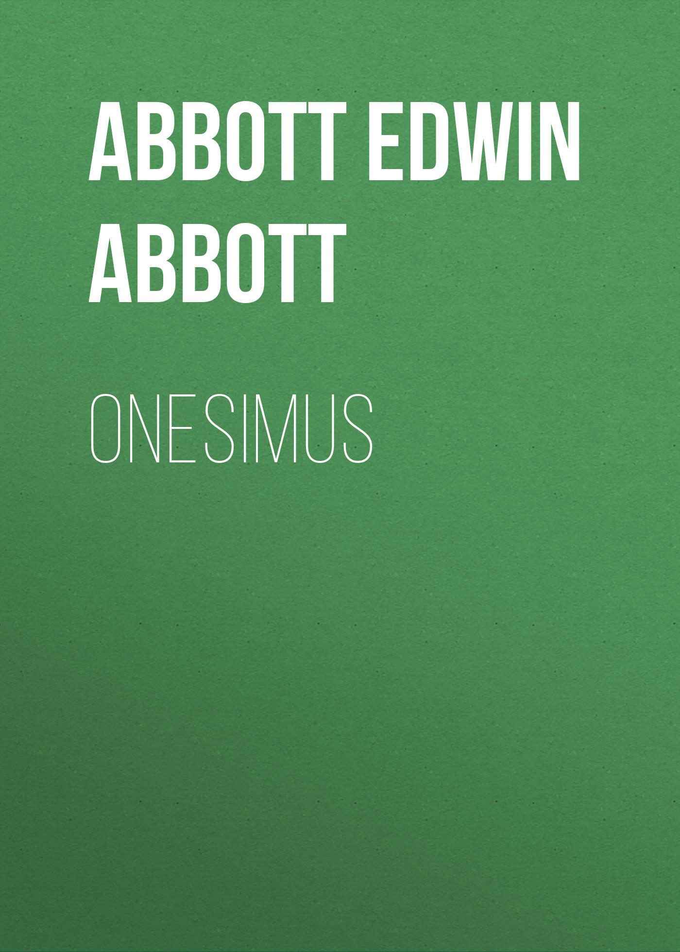 Abbott Edwin Abbott Onesimus abbott 100 0 12 370g