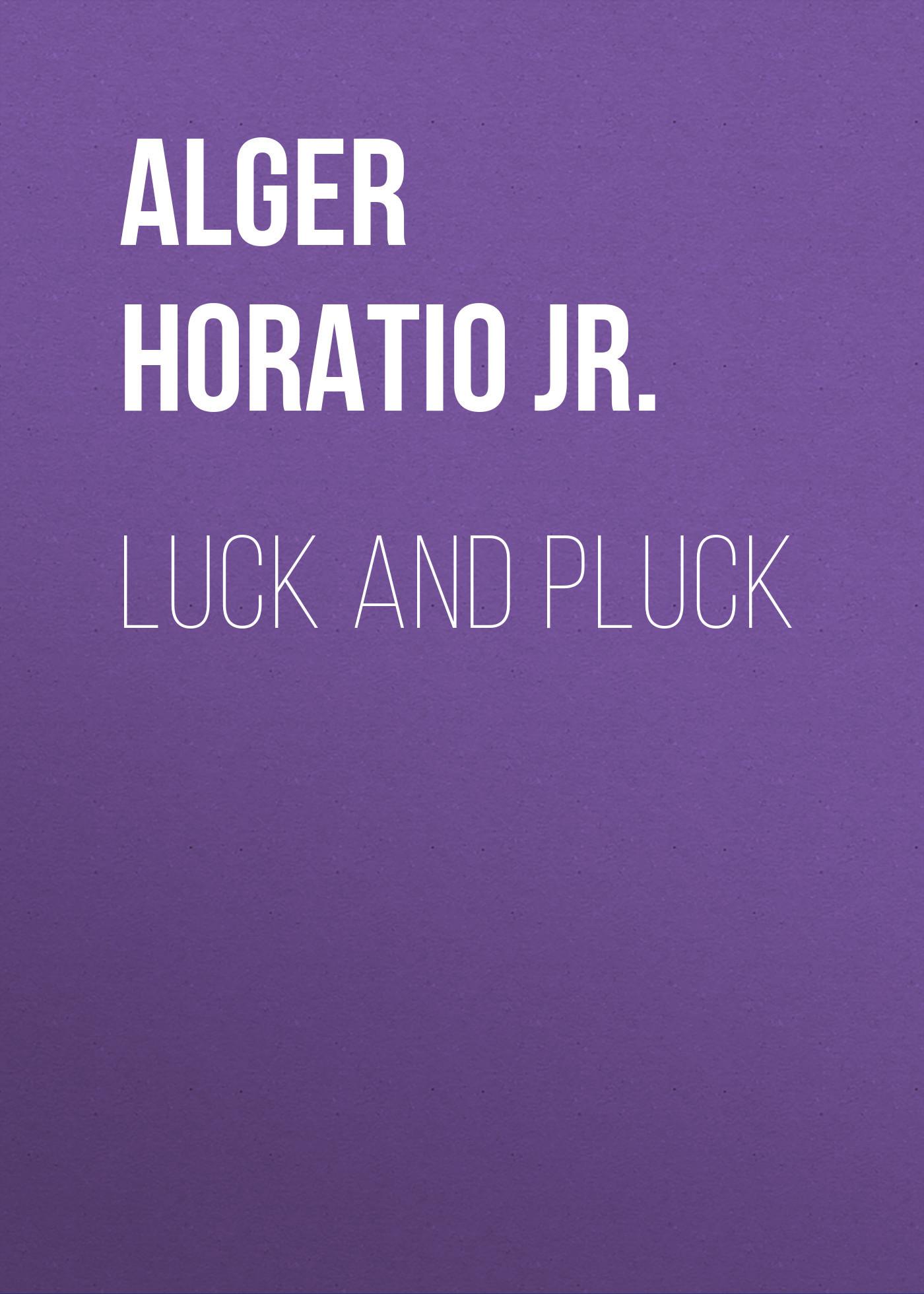 Alger Horatio Jr. Luck and Pluck horatio alger jr digging for gold