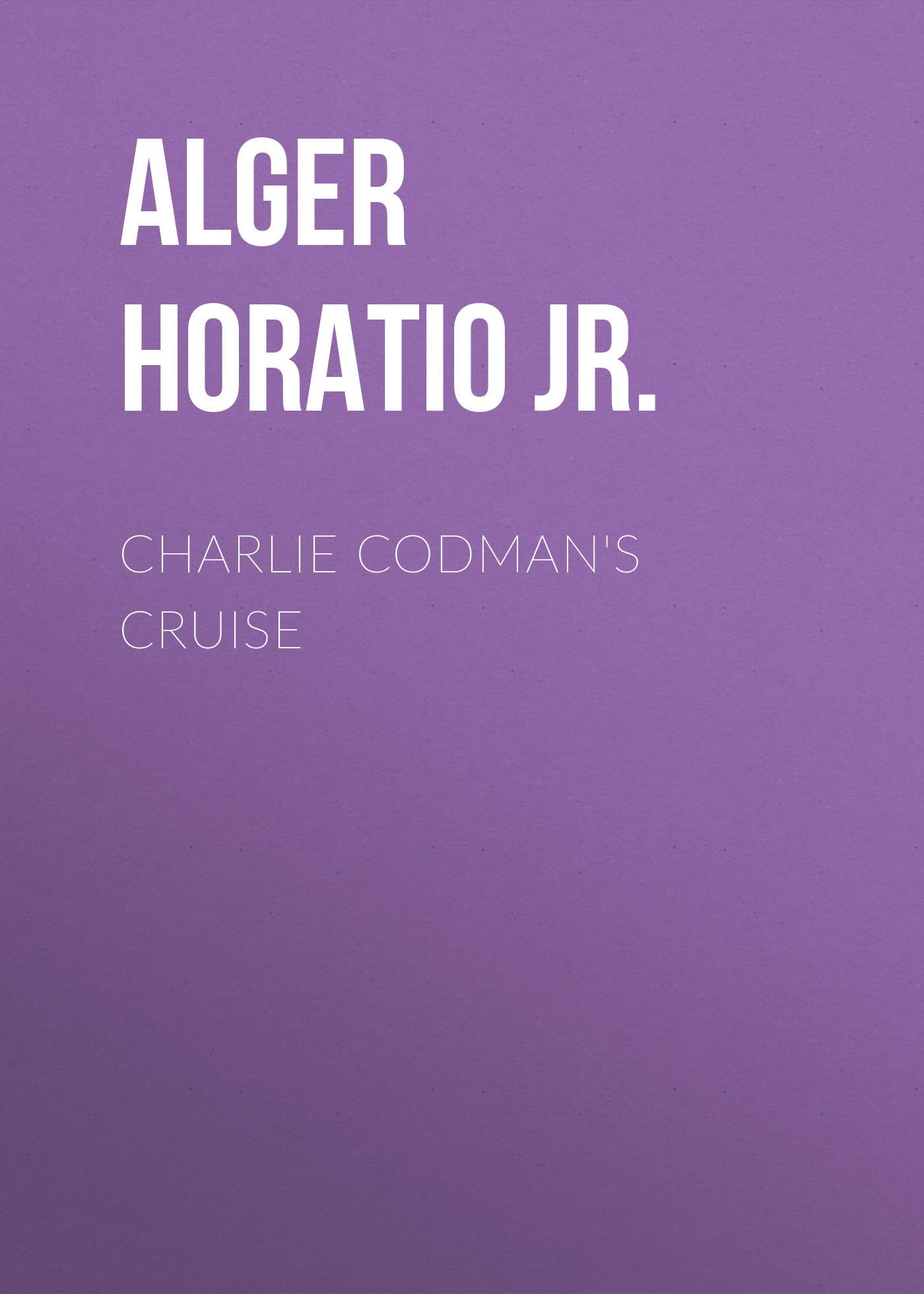 Alger Horatio Jr. Charlie Codman's Cruise horatio alger jr digging for gold