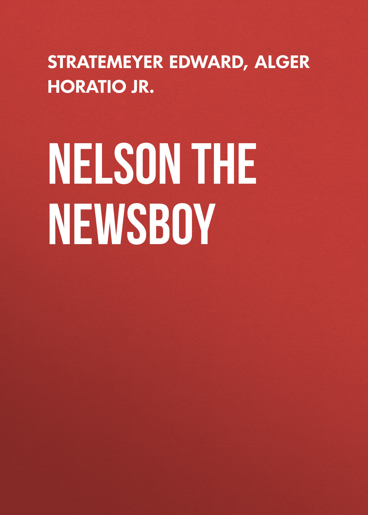 Stratemeyer Edward Nelson The Newsboy цена 2017