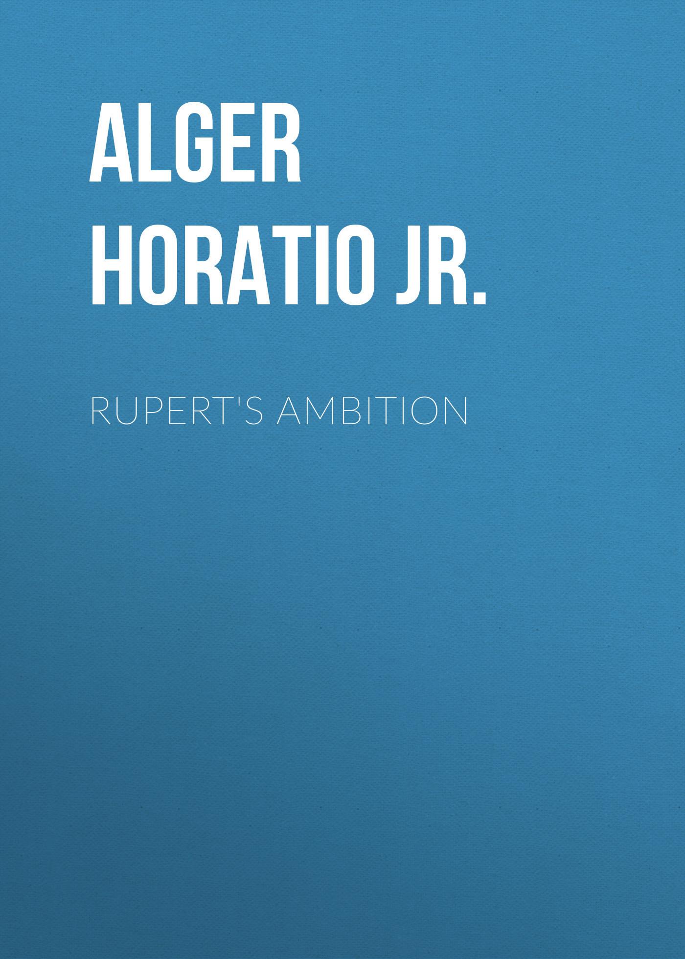 Alger Horatio Jr. Rupert's Ambition lovely ambition