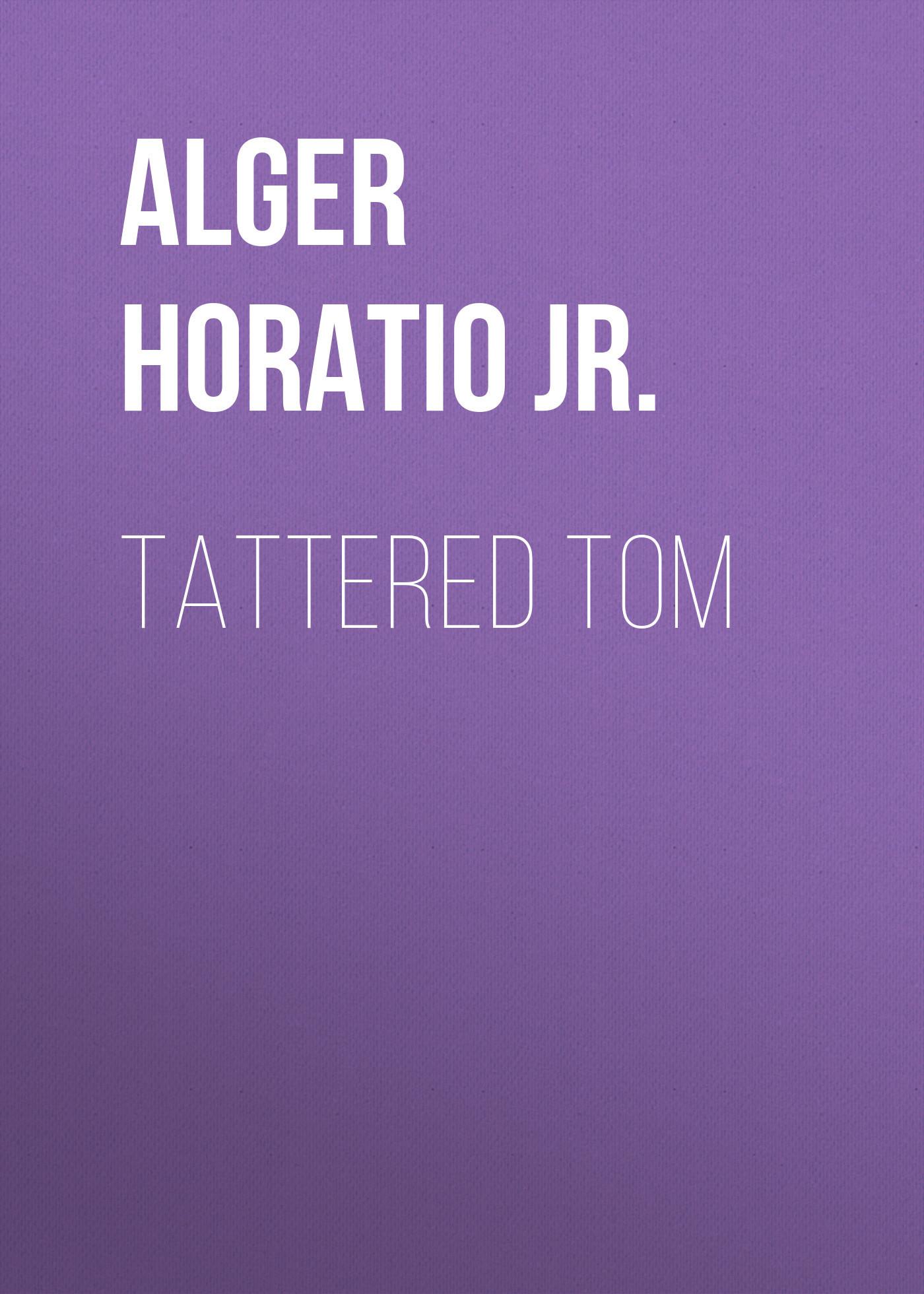 Alger Horatio Jr. Tattered Tom horatio alger jr digging for gold