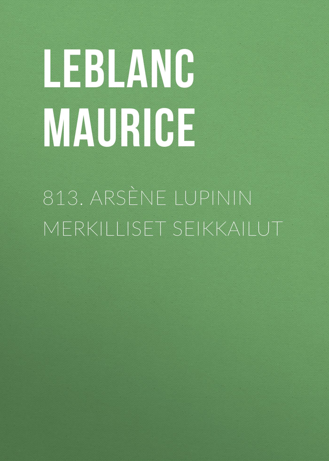 813. Arsène Lupinin merkilliset seikkailut