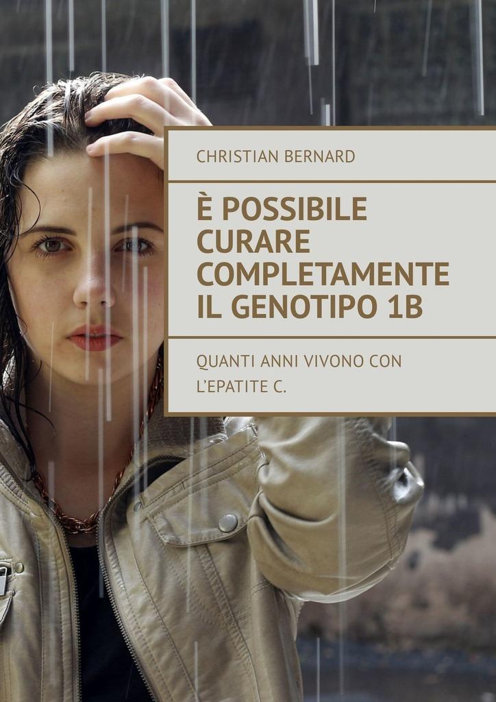 Christian Bernard È possibile curare completamente il genotipo1b. Quanti anni vivonocon l'epatiteC цена 2017