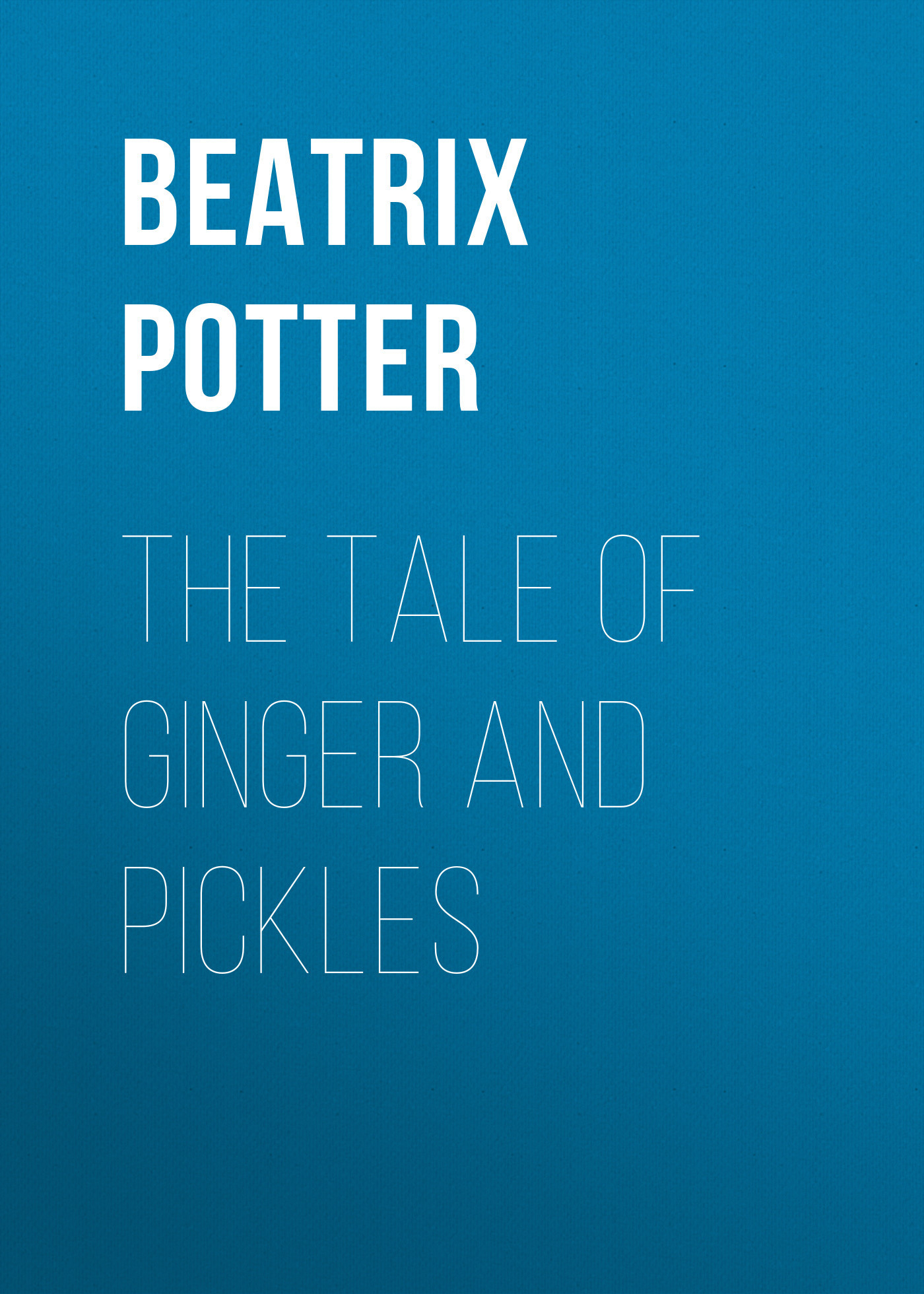 Беатрис Поттер The Tale of Ginger and Pickles winter s tale