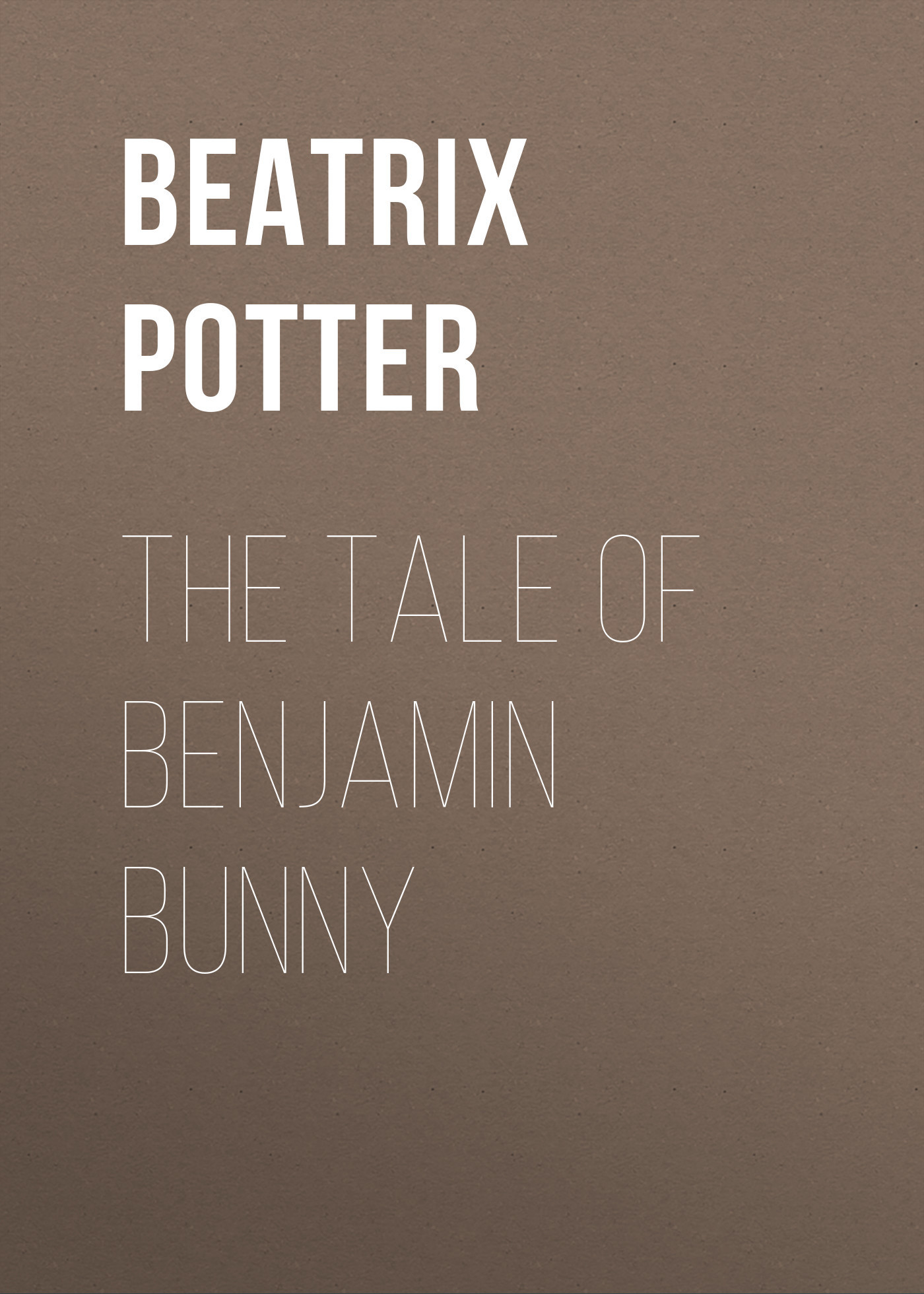 Беатрис Поттер The Tale of Benjamin Bunny wheatley henry benjamin prices of books