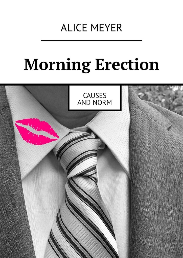 Alice Meyer Morning Erection. Causes and Norm футболка мужская influx of brand it kn