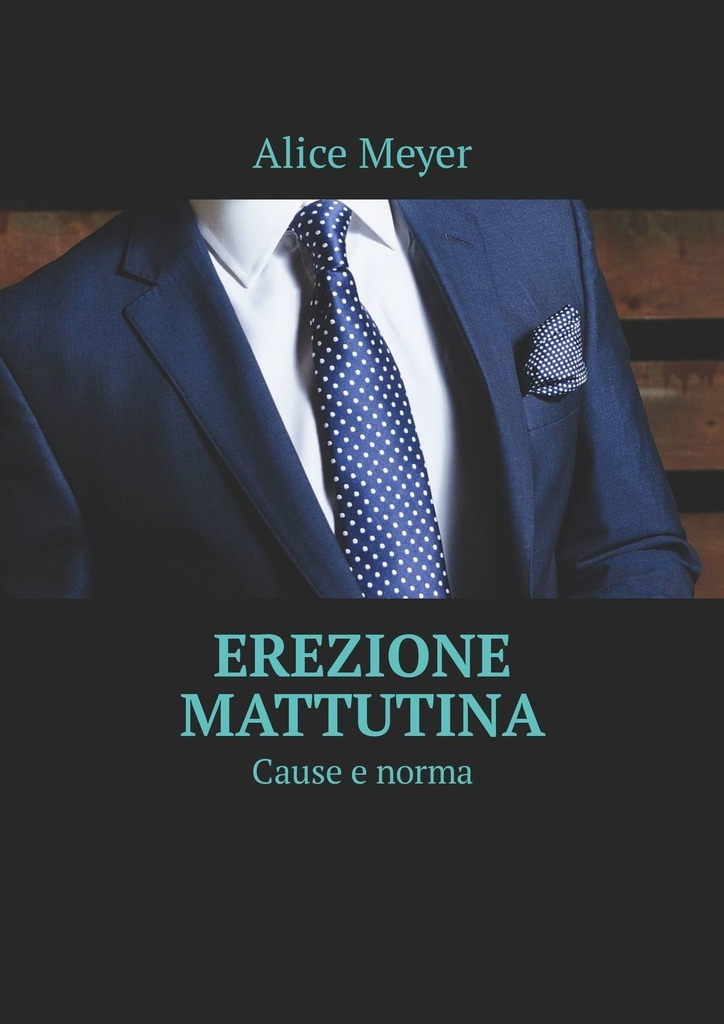 все цены на Alice Meyer Erezione mattutina. Cause e norma онлайн