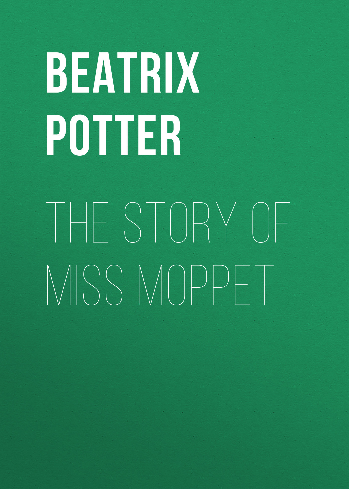 Беатрис Поттер The Story of Miss Moppet пальто alix story alix story mp002xw13vur