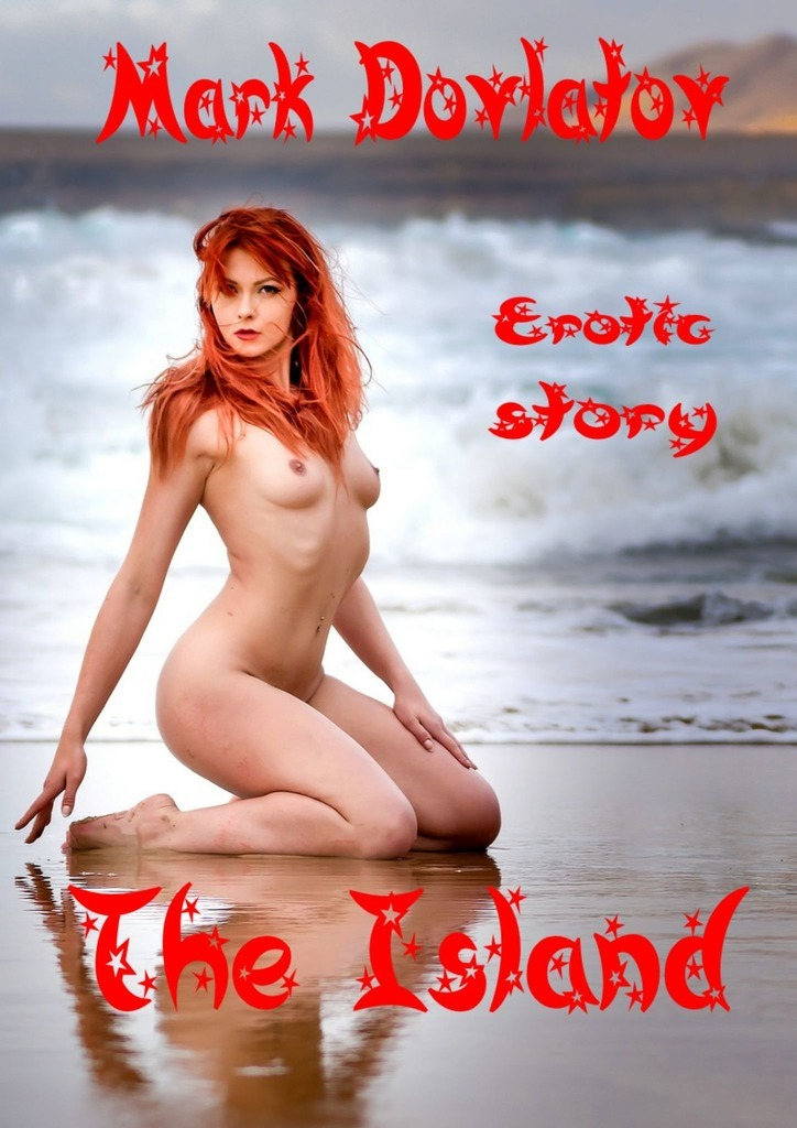 Mark Dovlatov The Island. Erotic story