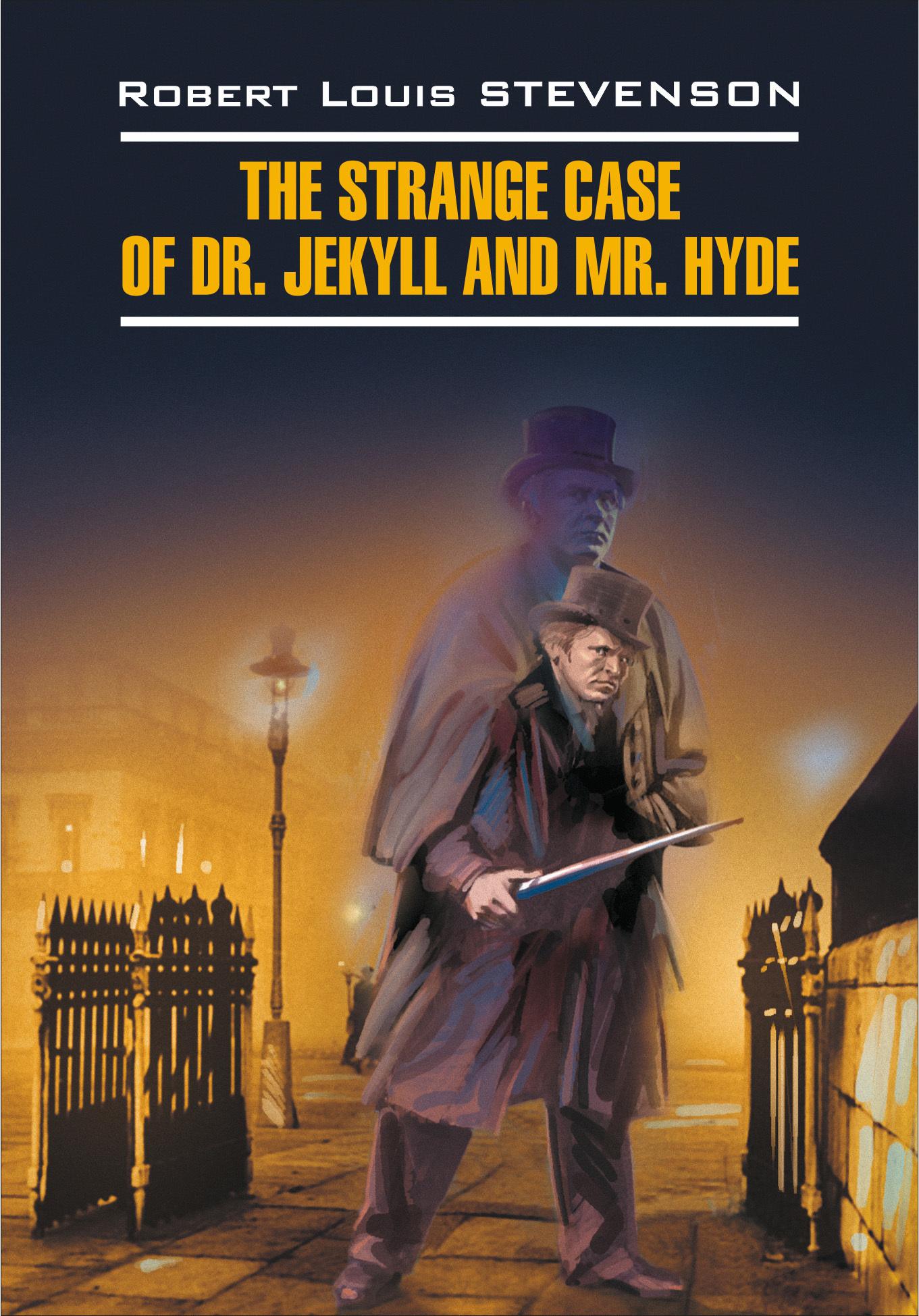 Роберт Льюис Стивенсон The Strange Case of Dr. Jekyll and Mr. Hyde / Странная история доктора Джекила и мистера Хайда. Книга для чтения на английском языке